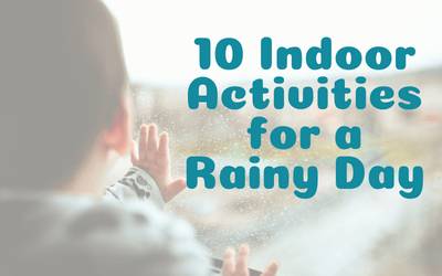 10 Indoor Activities for a Rainy Day
